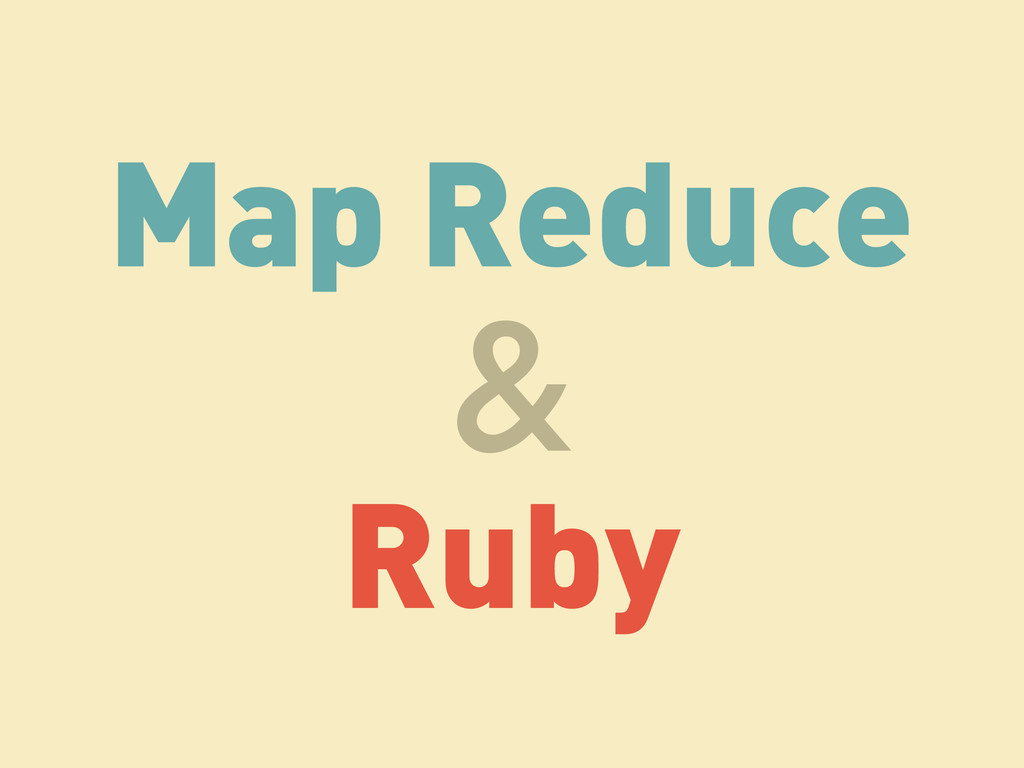 Map Reduce Ruby &