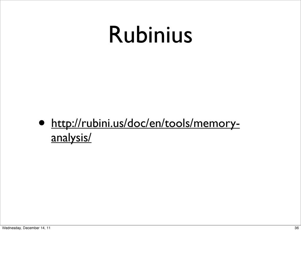 Rubinius • http://rubini.us/doc/en/tools/memory...
