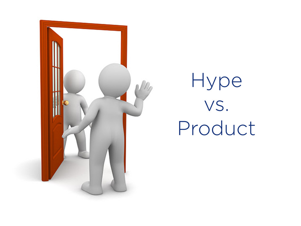 Hype vs. Product
