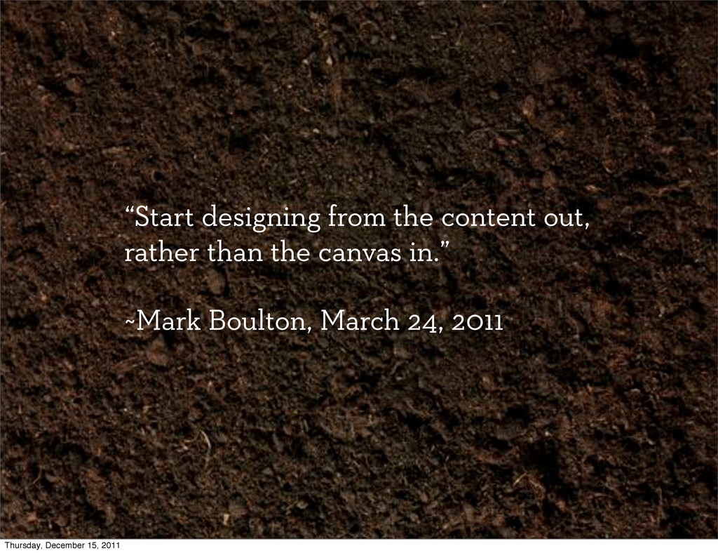 """""""Start designing from the content out, rather t..."""
