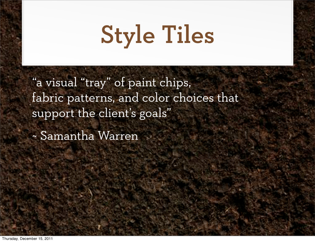 """Style Tiles """"a visual """"tray"""" of paint chips, fa..."""