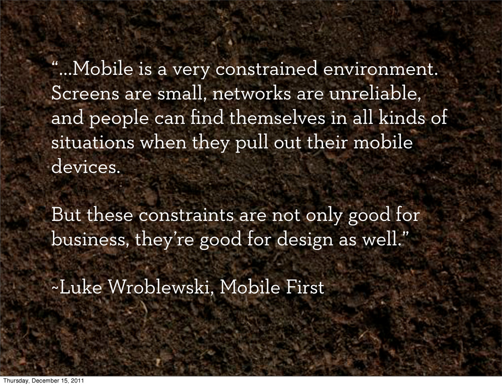 """""""...Mobile is a very constrained environment. S..."""