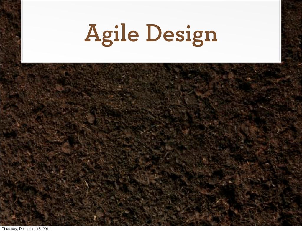Agile Design Thursday, December 15, 2011