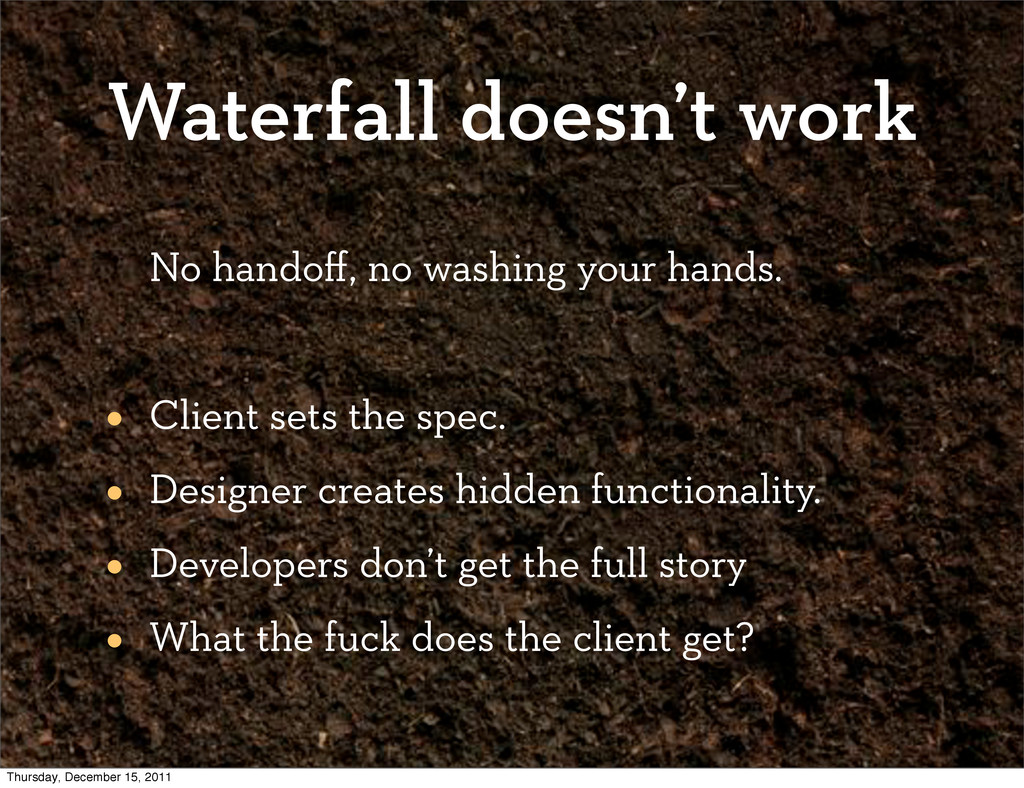 Waterfall doesn't work No handoff, no washing yo...