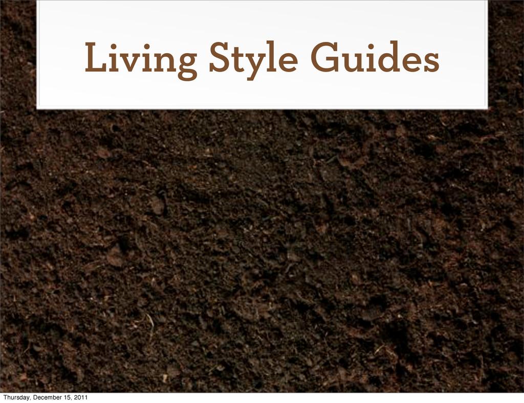 Living Style Guides Thursday, December 15, 2011