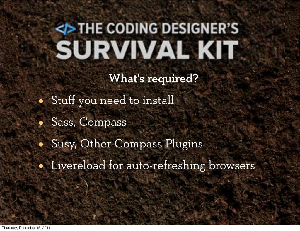 The Coding Designer's Survival Kit What's requi...