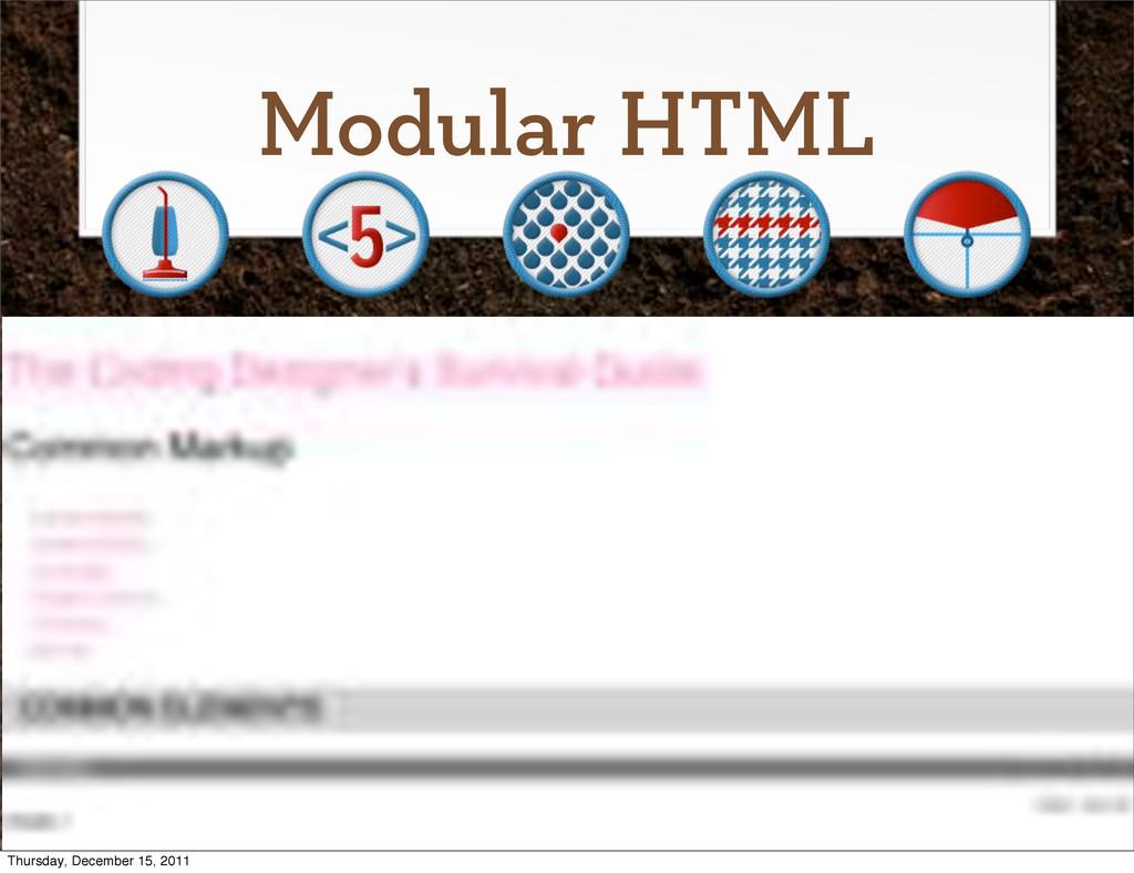 Modular HTML Thursday, December 15, 2011