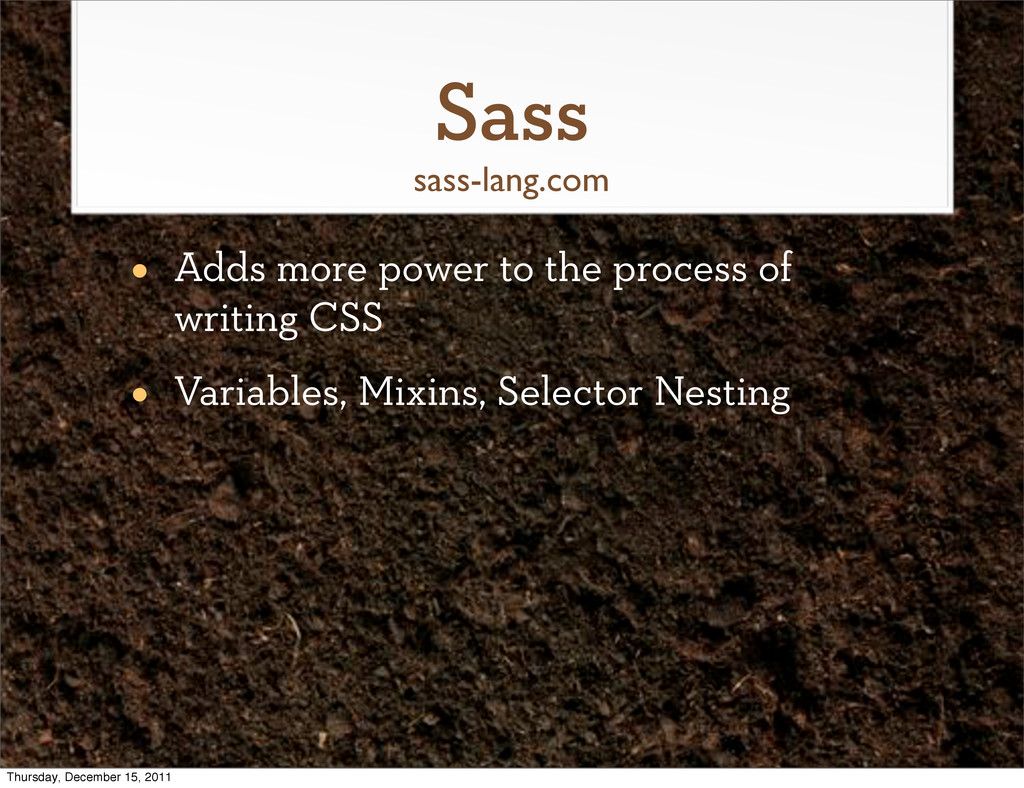 Sass • Adds more power to the process of writin...