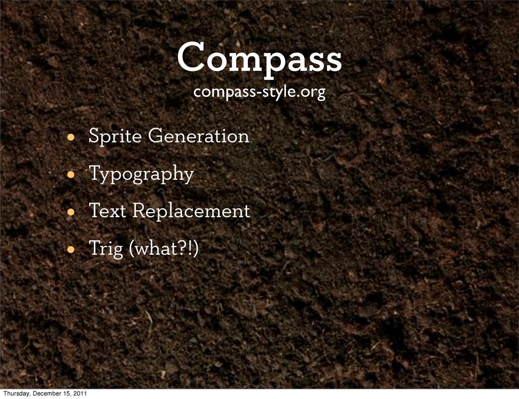 Compass • Sprite Generation • Typography • Text...