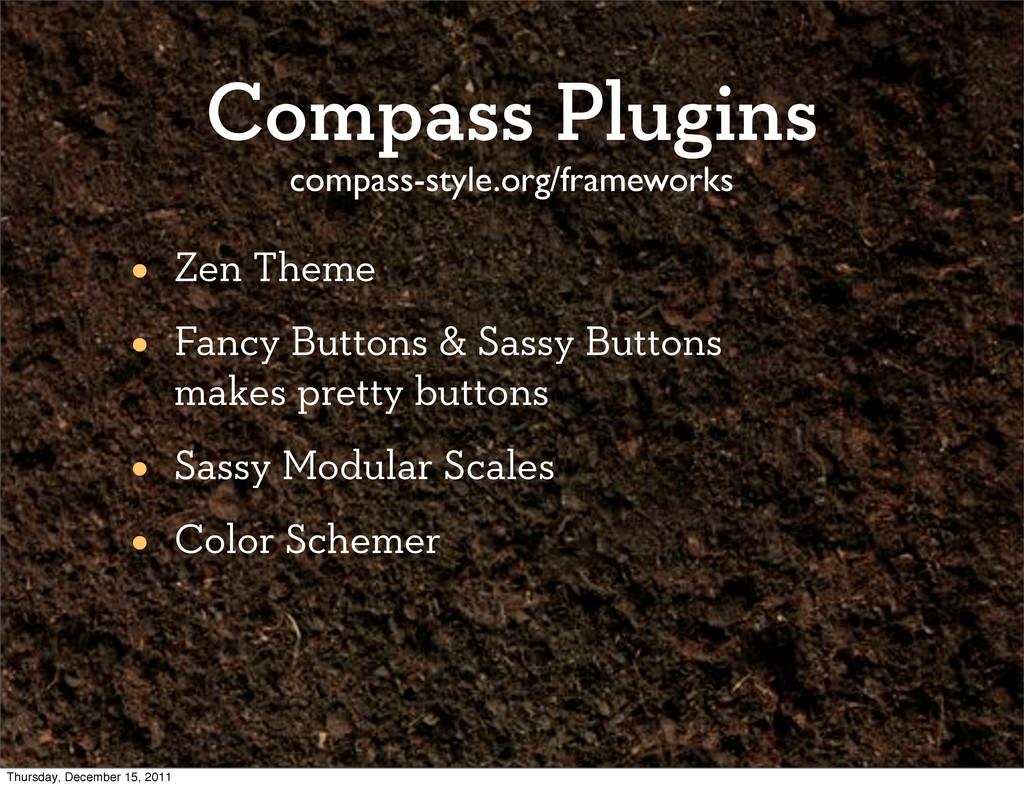 Compass Plugins • Zen Theme • Fancy Buttons & S...