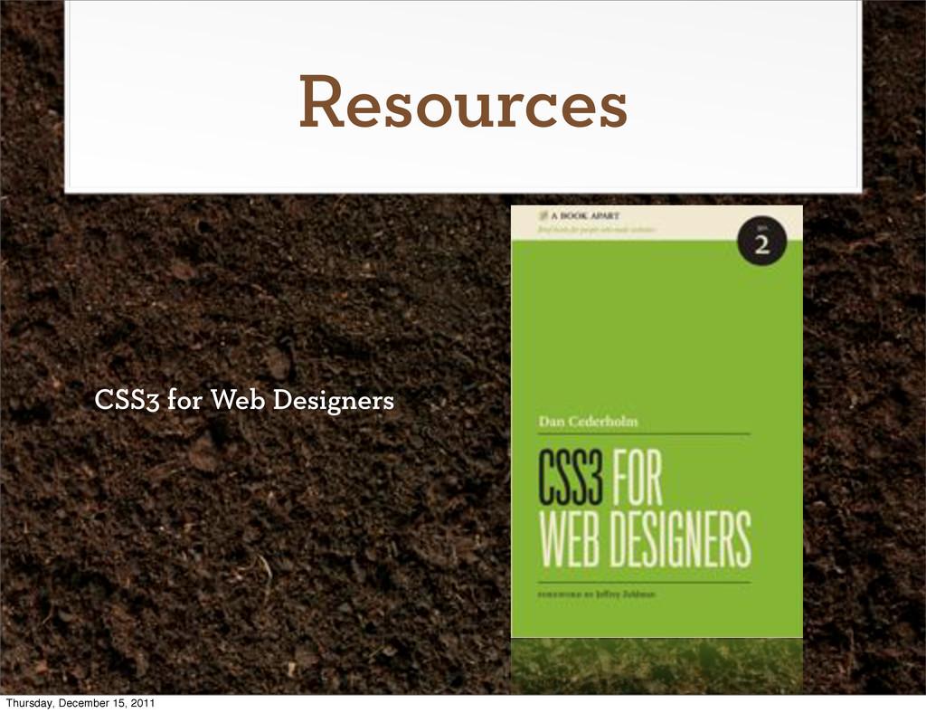 Resources CSS3 for Web Designers Thursday, Dece...