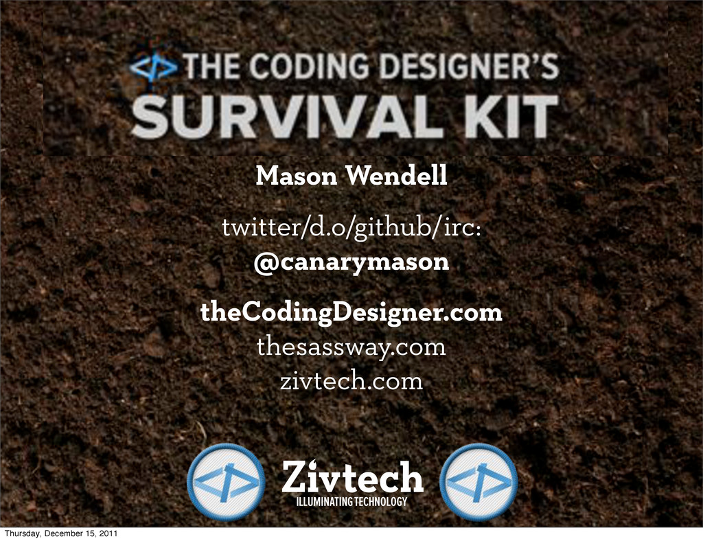 Get in Touch Mason Wendell twitter/d.o/github/i...