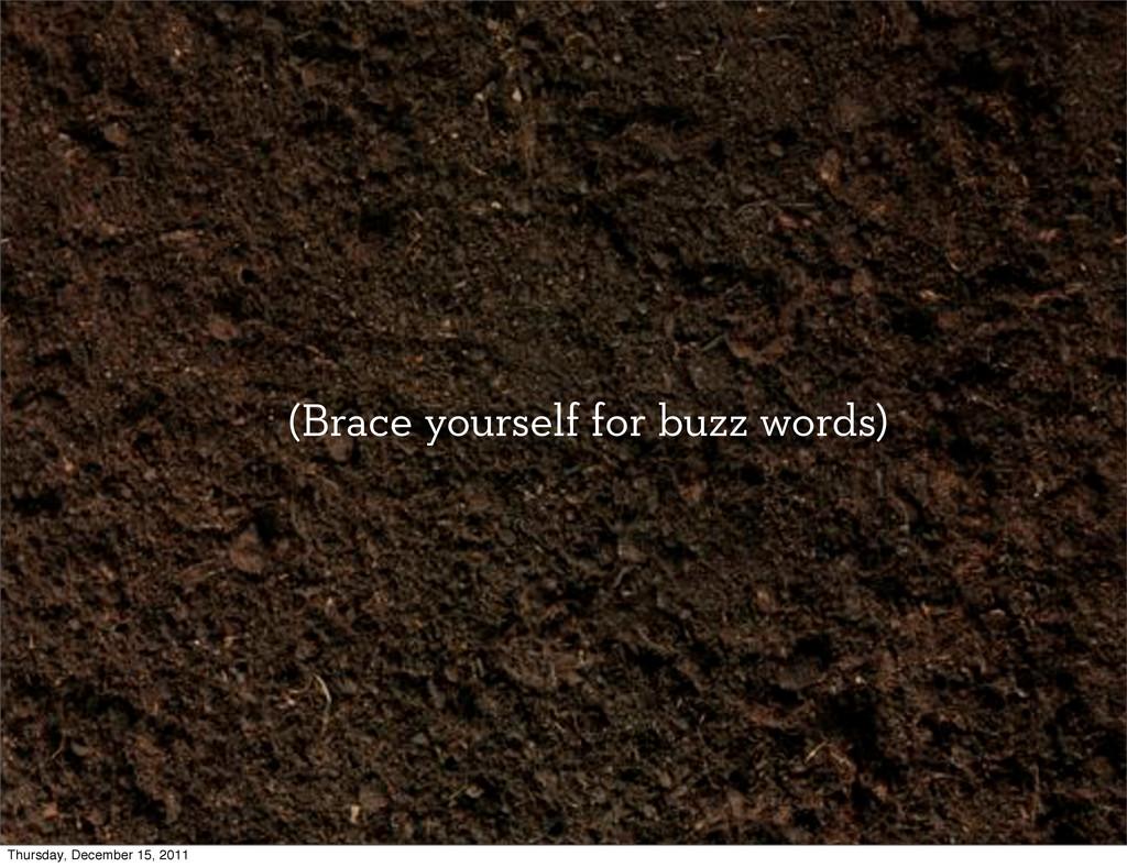 (Brace yourself for buzz words) Thursday, Decem...