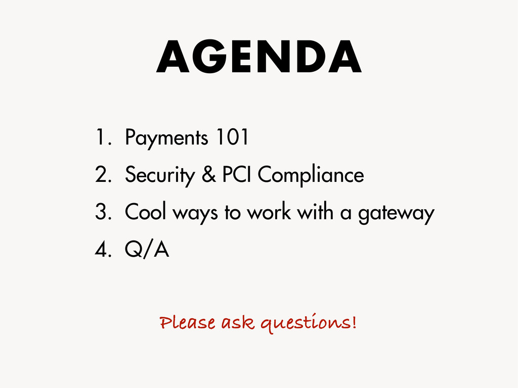AGENDA 1. Payments 101 2. Security & PCI Compli...