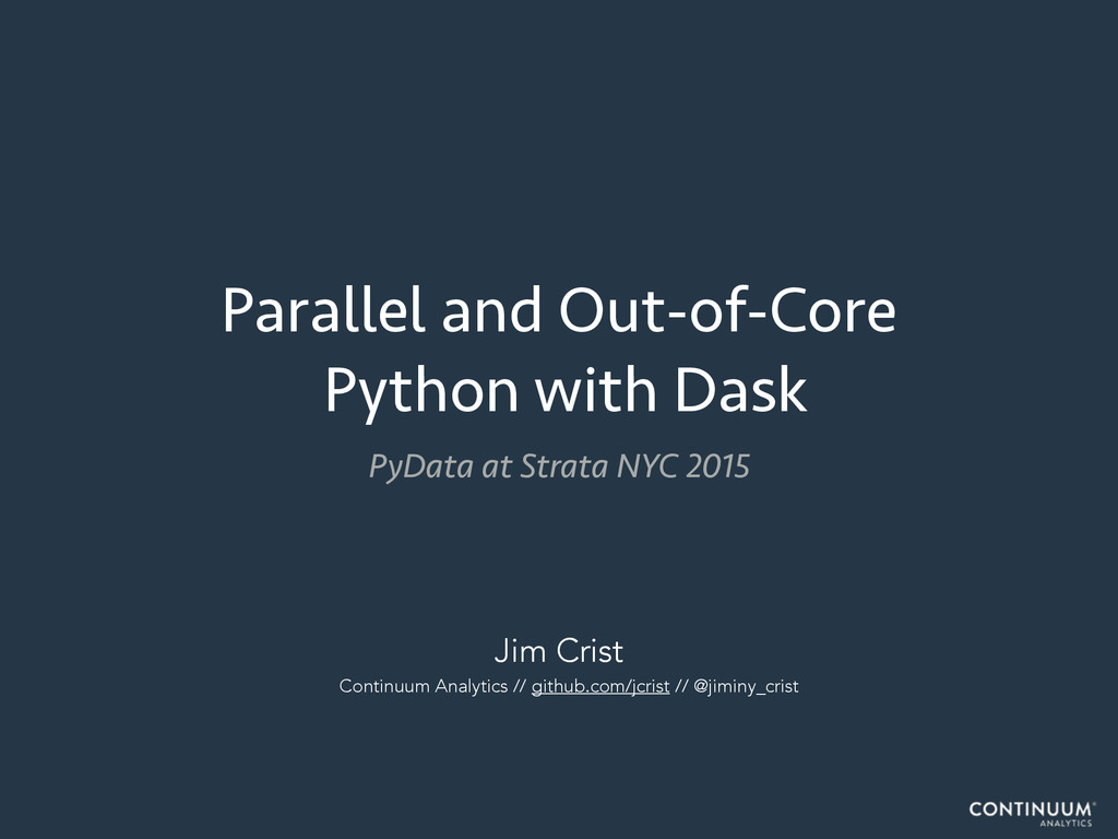 Parallel and Out-of-Core Python with Dask Jim C...