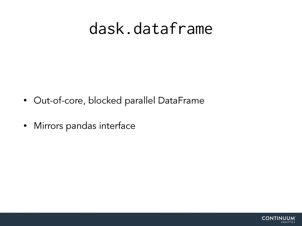 dask.dataframe • Out-of-core, blocked parallel ...