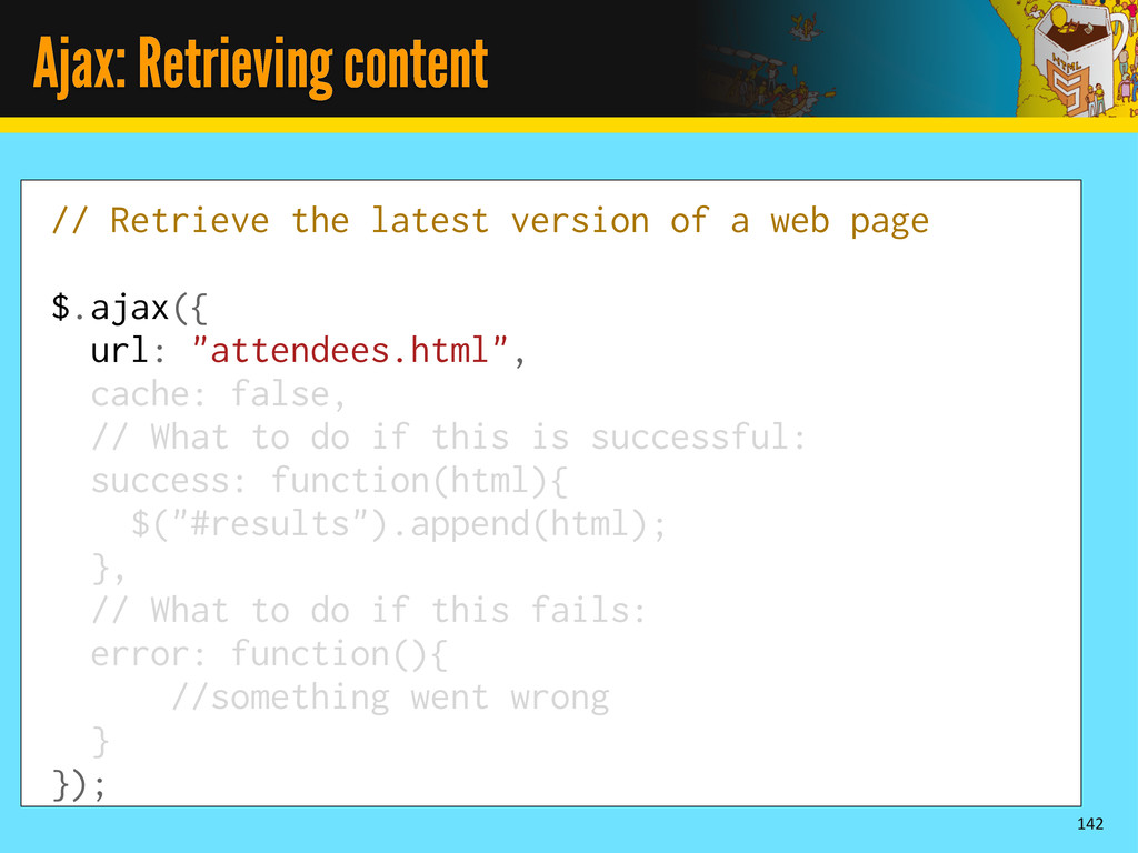 Ajax: Retrieving content 142 // Retrieve the la...