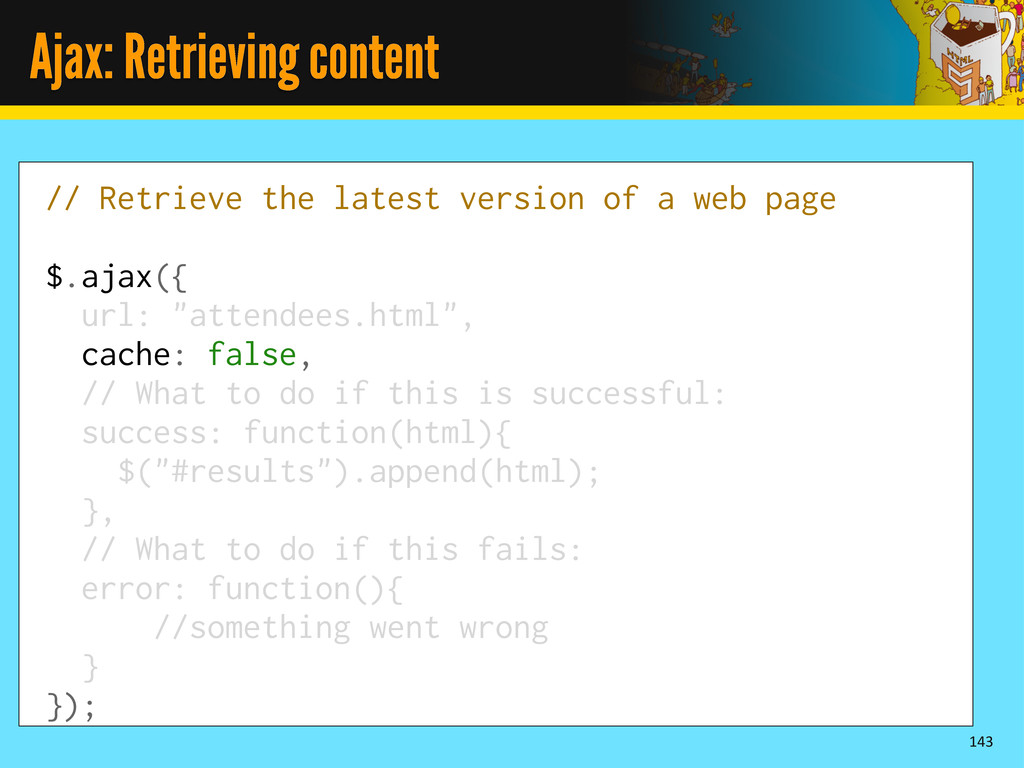 Ajax: Retrieving content 143 // Retrieve the la...
