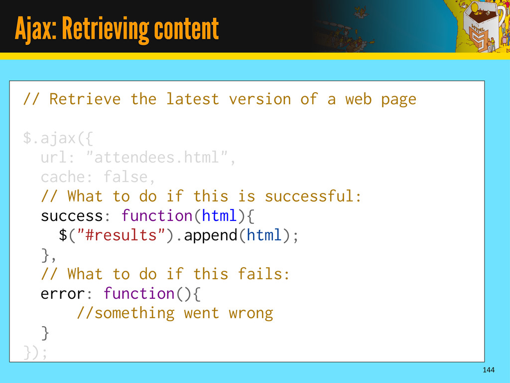 Ajax: Retrieving content 144 // Retrieve the la...