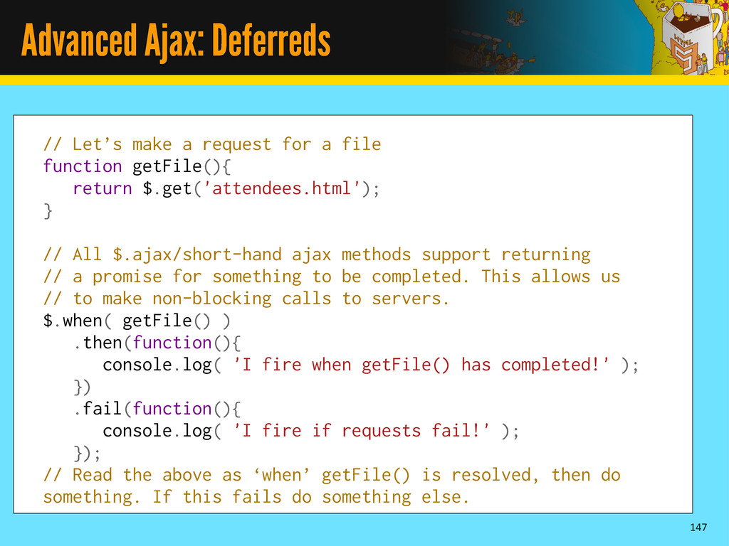 Advanced Ajax: Deferreds 147 // Let's make a re...