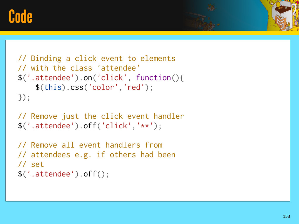 Code 153 // Binding a click event to elements /...