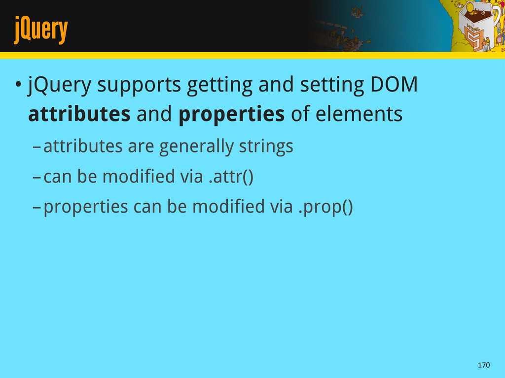 jQuery • jQuery supports getting and setting DO...
