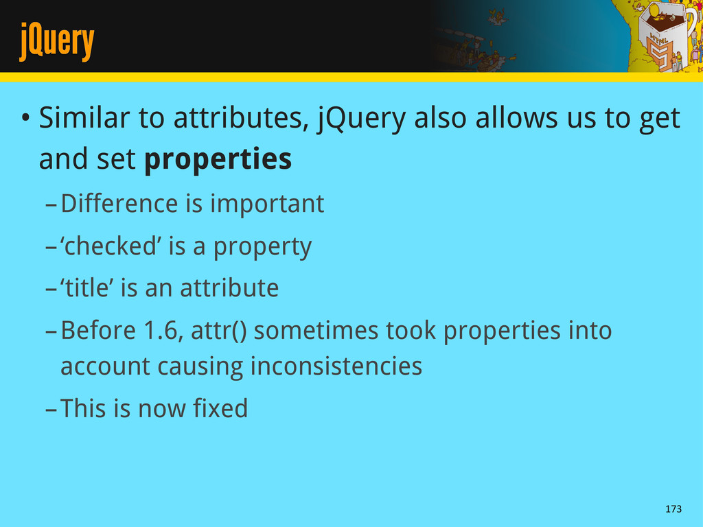 jQuery • Similar to attributes, jQuery also all...