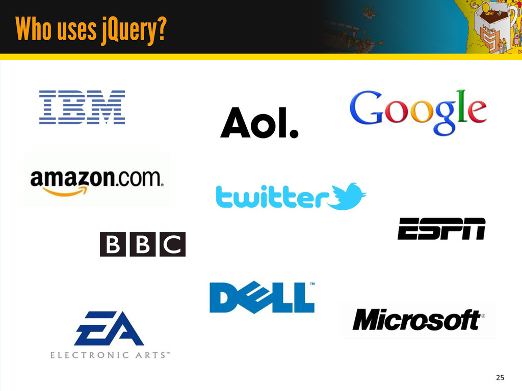 Who uses jQuery? 25