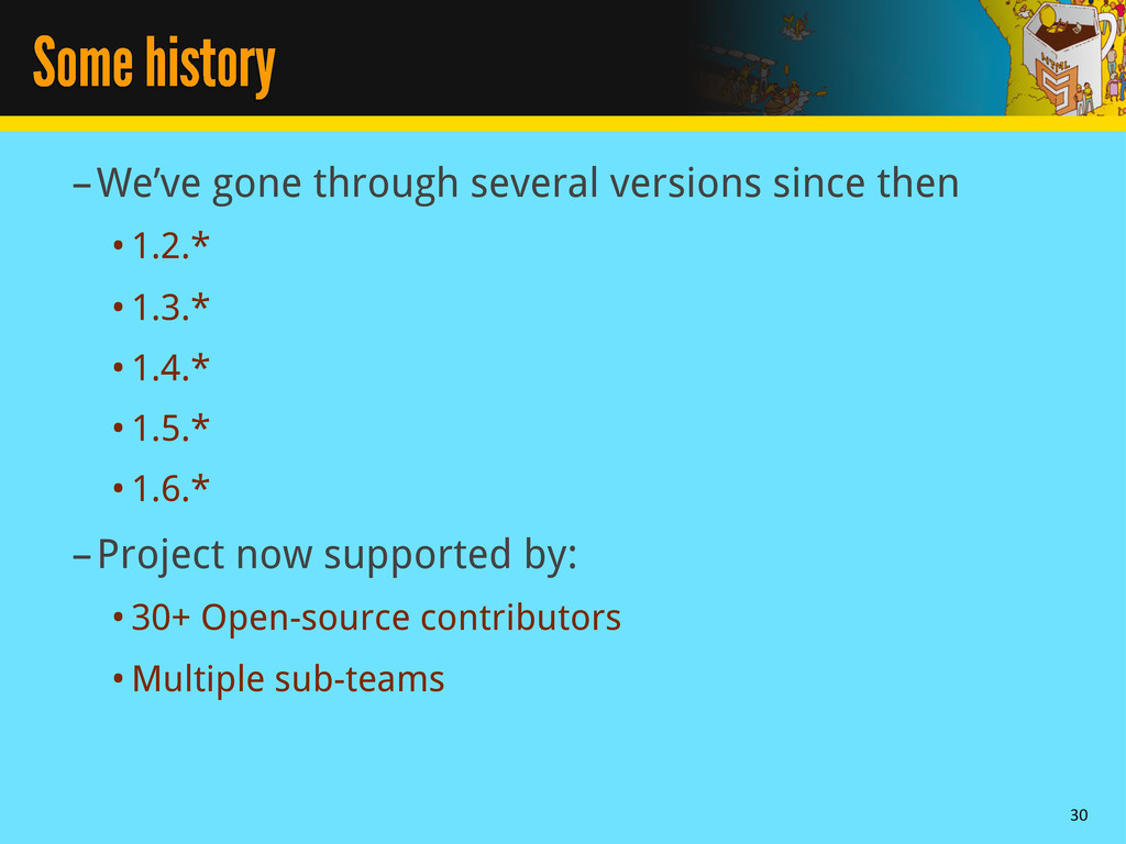 Some history –We've gone through several versio...