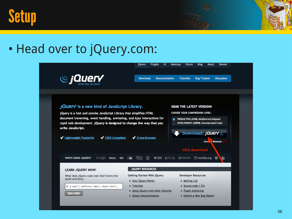 Setup • Head over to jQuery.com: 36 Click  down...