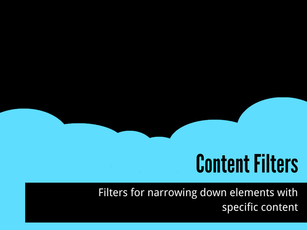Content Filters Filters for narrowing down elem...