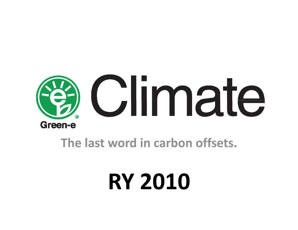 The last word in carbon offsets. RY 2010 RY 2010