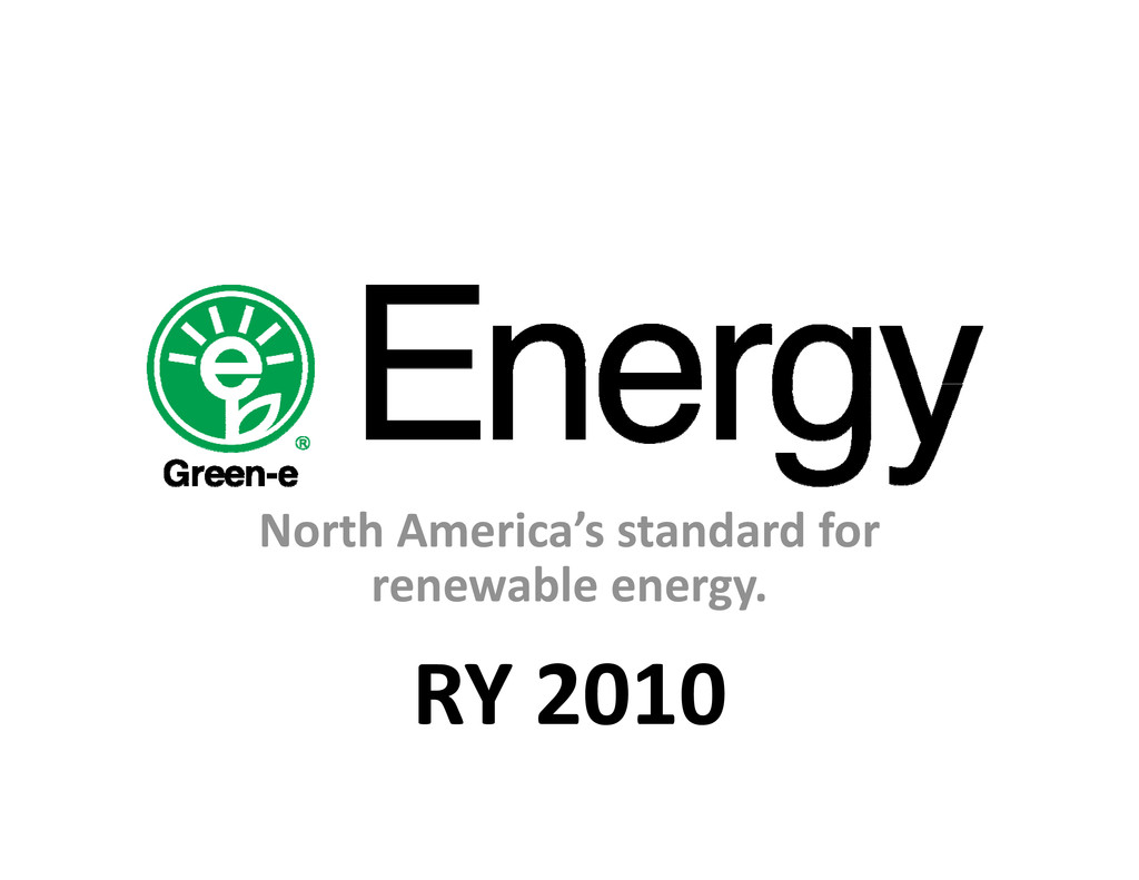 North America's standard for renewable energy. ...
