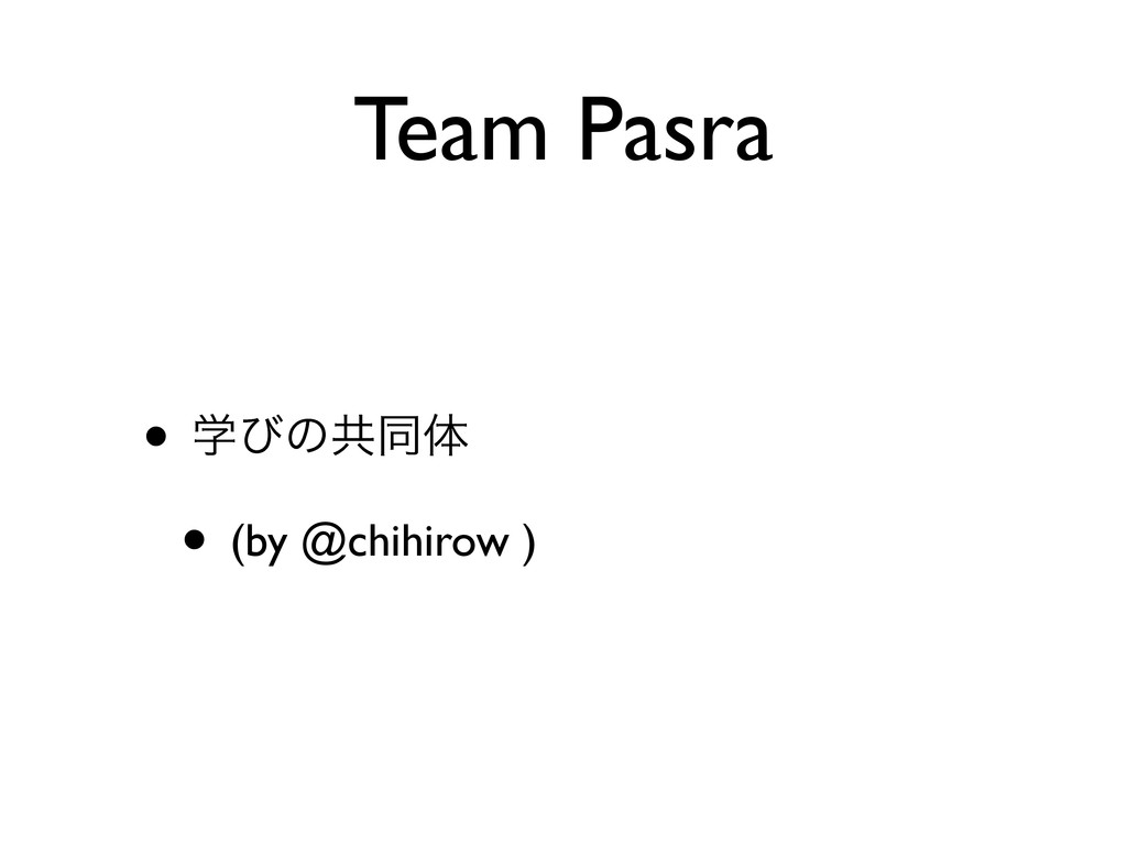 Team Pasra • ֶͼͷڞಉମ • (by @chihirow )
