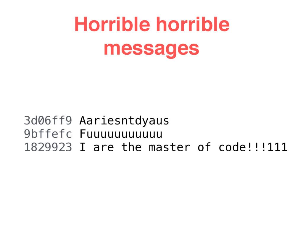 Horrible horrible messages 3d06ff9 Aariesntdyau...