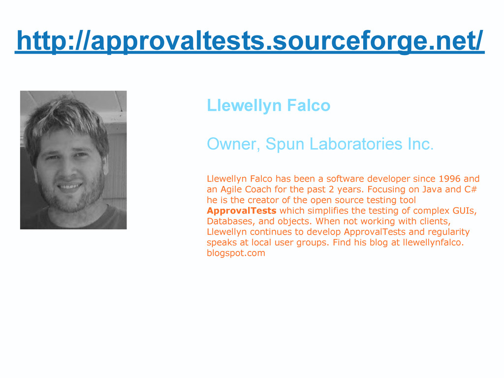 http://approvaltests.sourceforge.net/ Llewellyn...