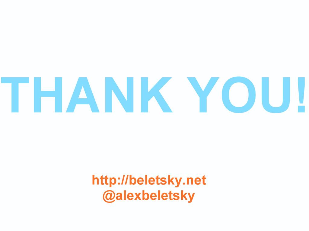 THANK YOU! http://beletsky.net @alexbeletsky