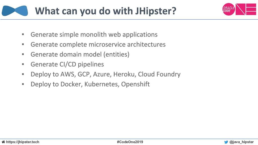 https://jhipster.tech #CodeOne2019 @java_hipste...