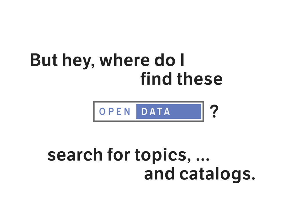 But hey, where do I find these search for topic...