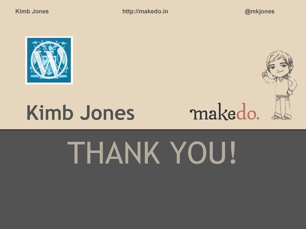 Kimb Jones THANK YOU! Kimb Jones http://makedo....