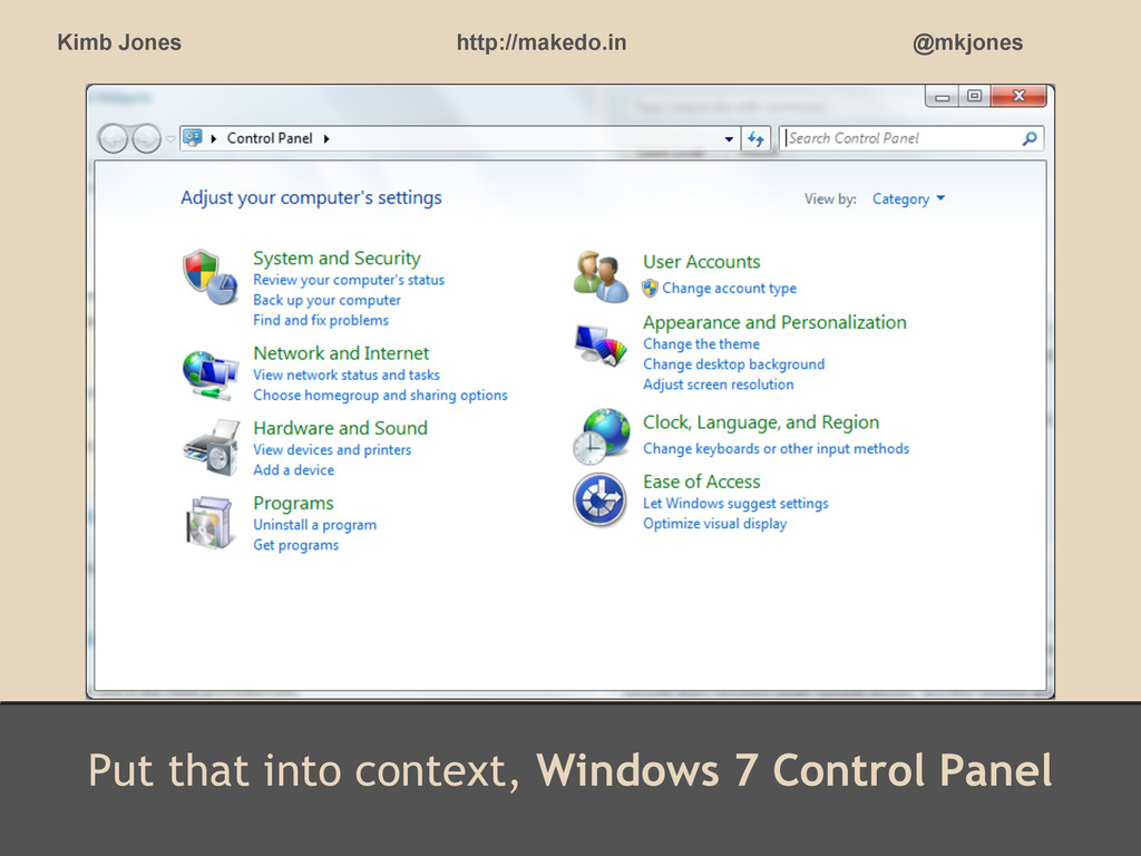 Put that into context, Windows 7 Control Panel ...