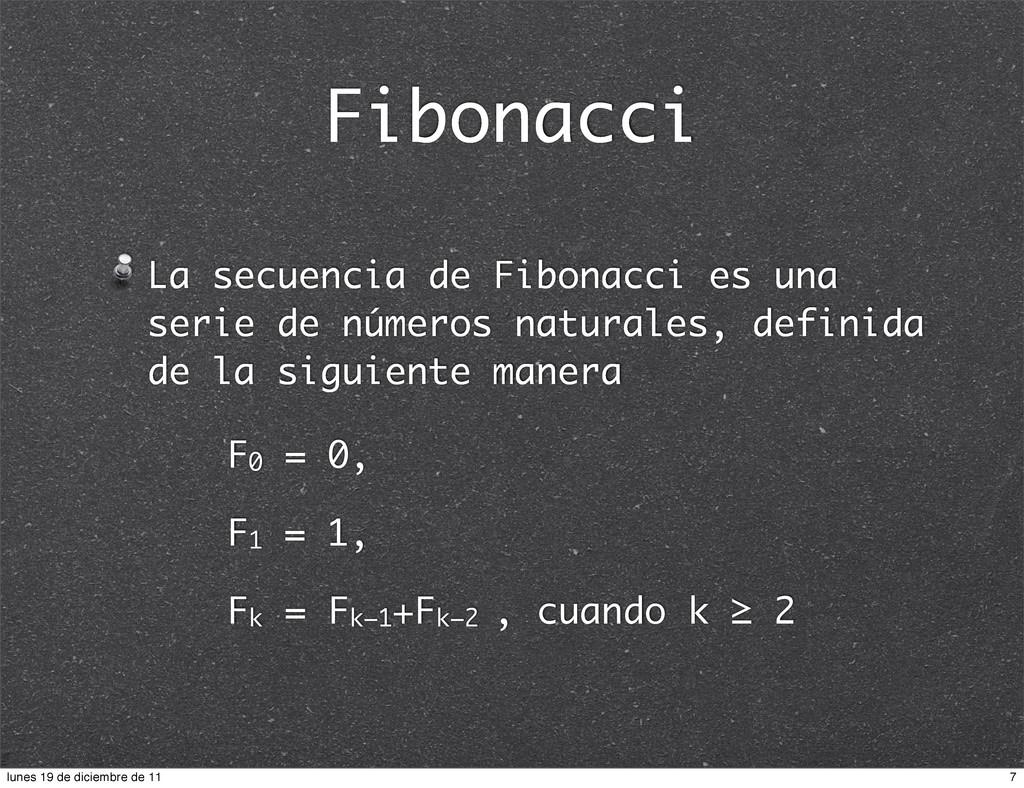 Fibonacci La secuencia de Fibonacci es una seri...