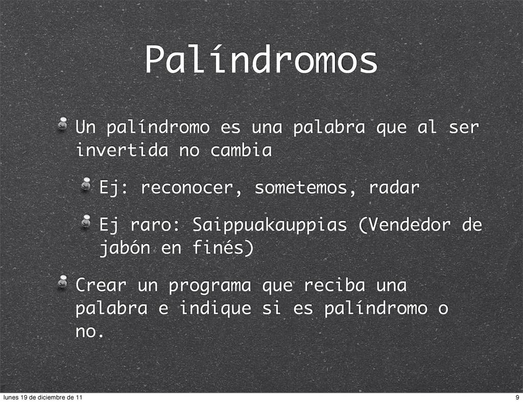 Palíndromos Un palíndromo es una palabra que al...