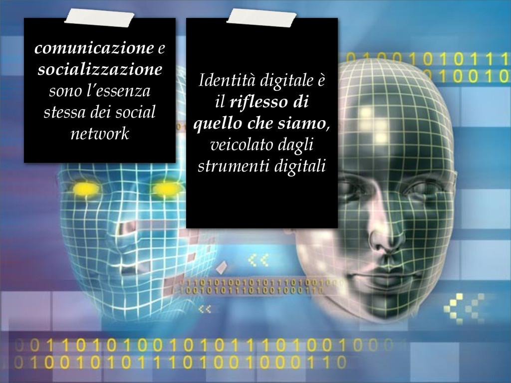 Identità digitale è il riflesso di quello che s...
