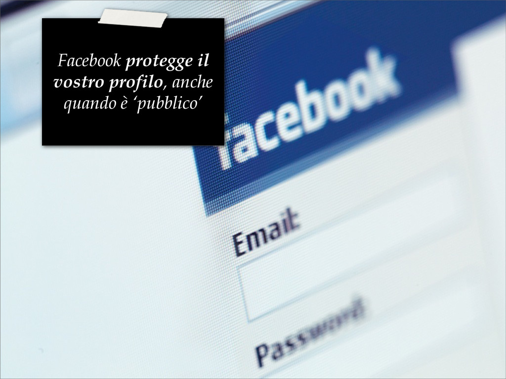 Facebook protegge il vostro profilo, anche quan...