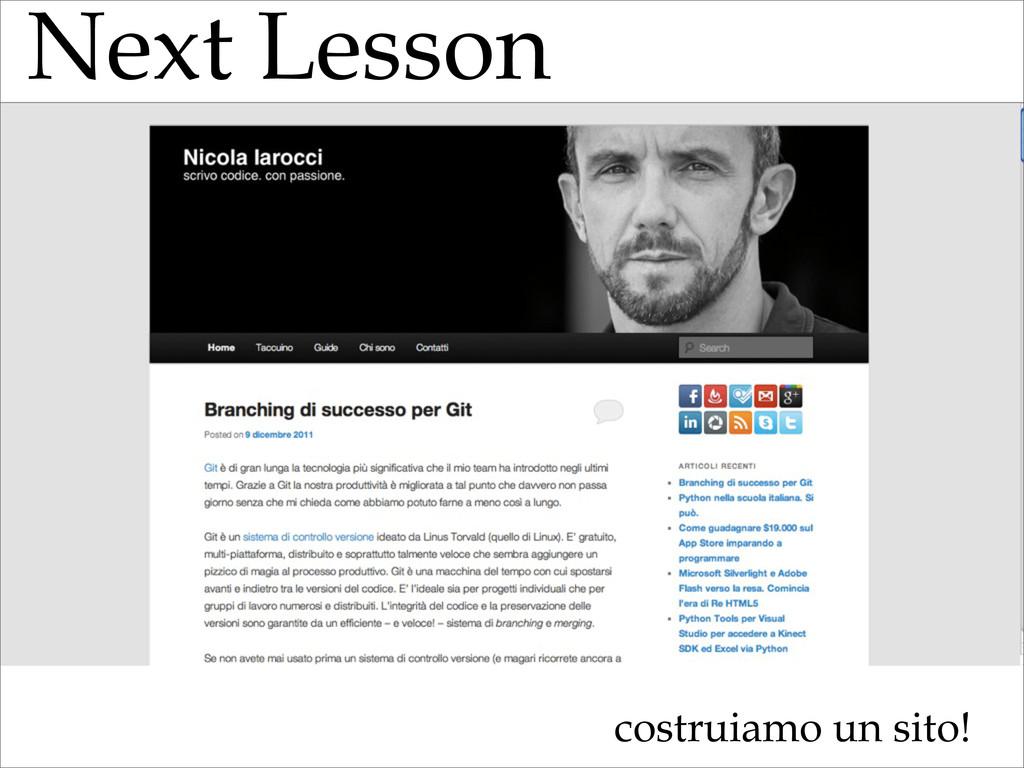 Next Lesson costruiamo un sito!