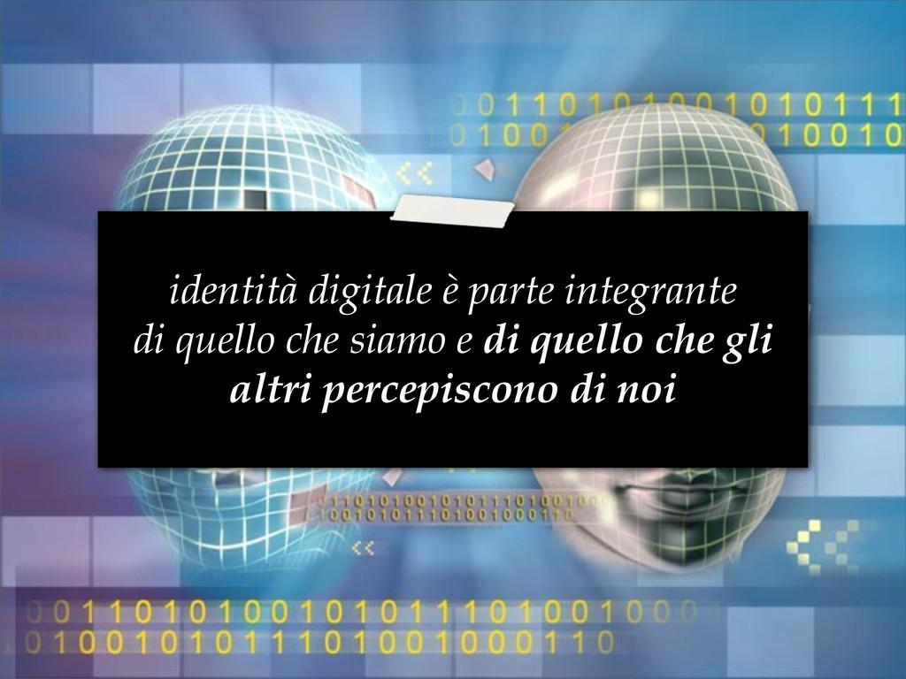identità digitale è parte integrante di quello ...