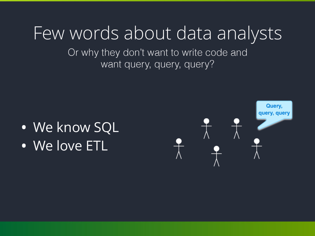 Few words about data analysts Or why they don't...