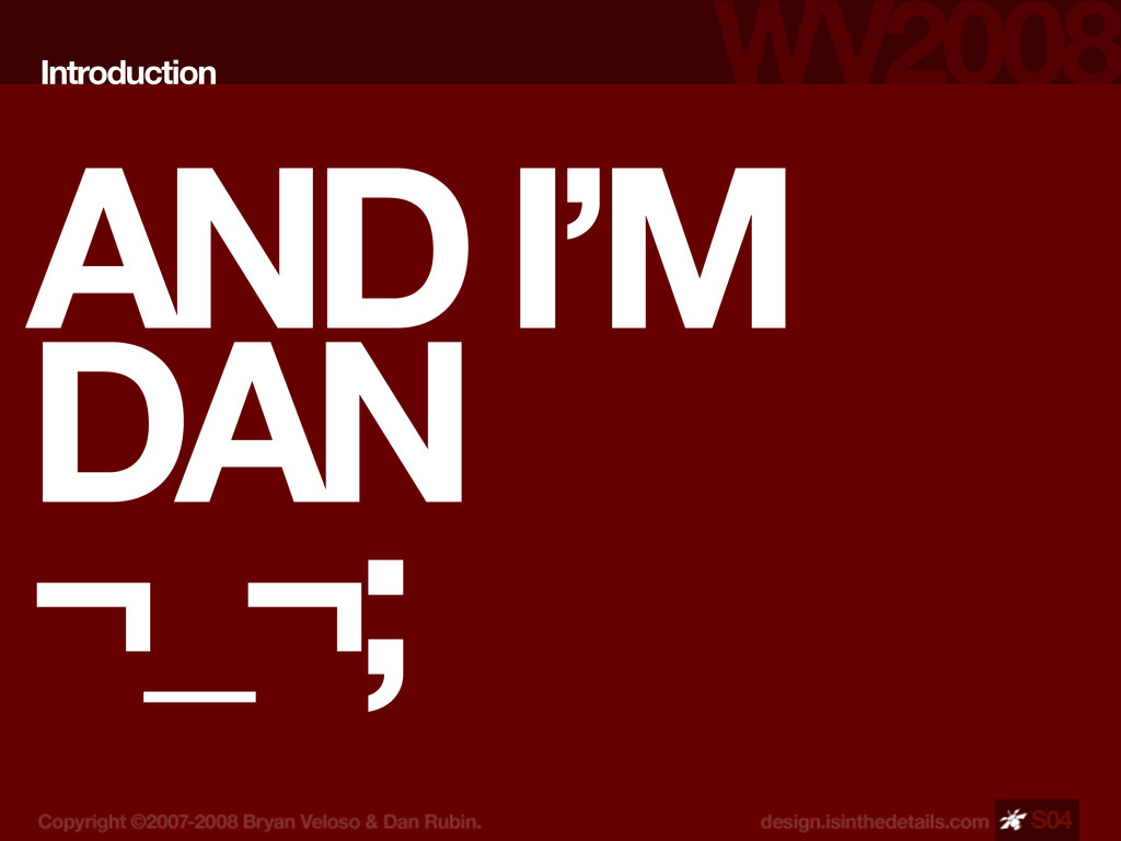 AND I'M DAN ¬_¬; Introduction S04
