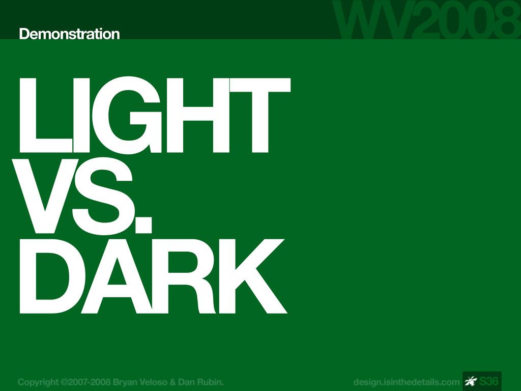 LIGHT VS. DARK Demonstration S36